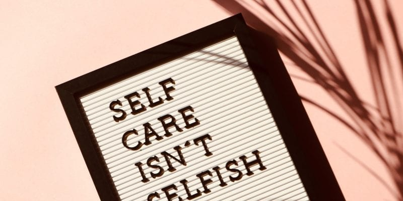 the importance of self-care - self-care isn't selfish sign